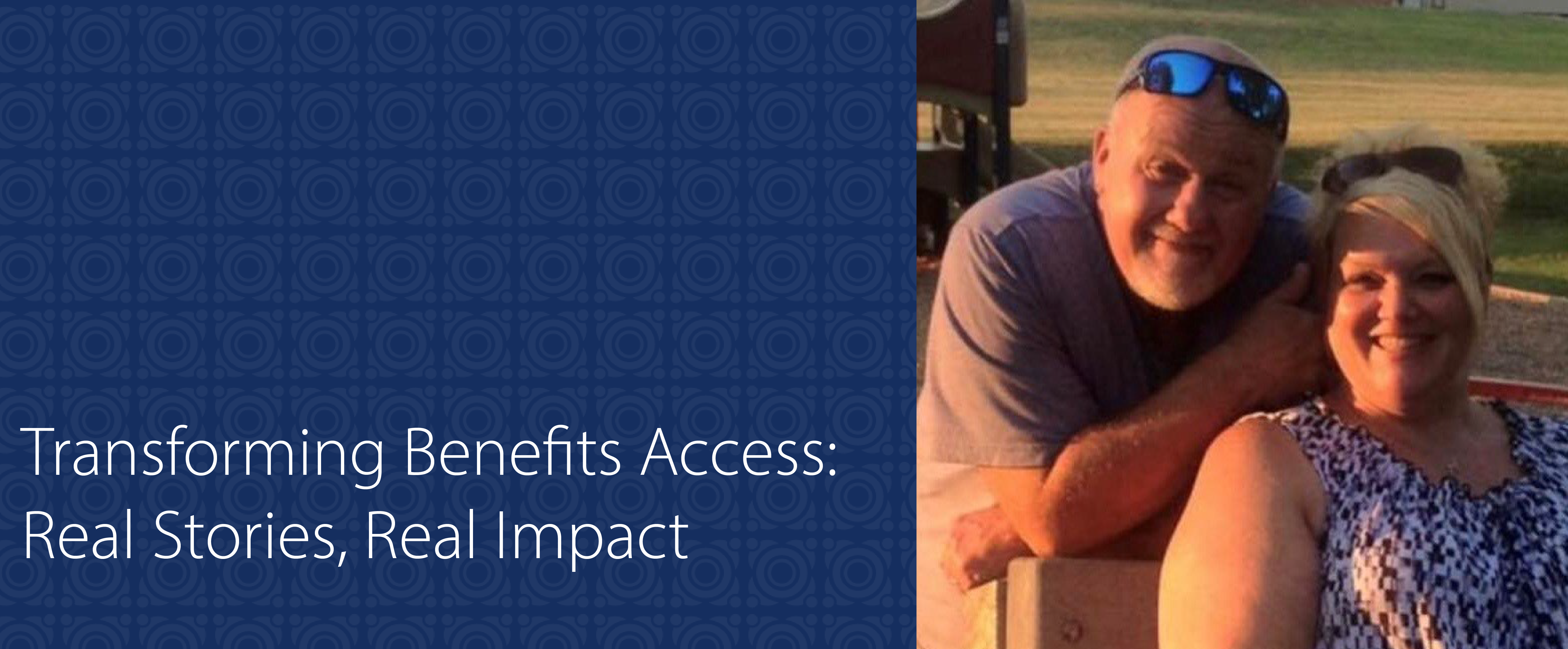 Transforming Benefits Access: Real Stories, Real Impact